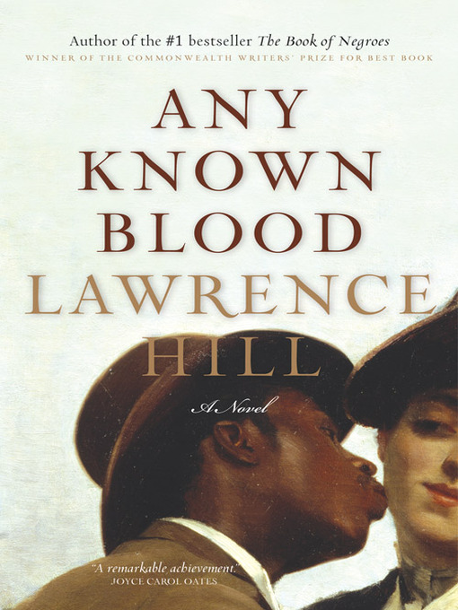 Title details for Any Known Blood by Lawrence Hill - Wait list